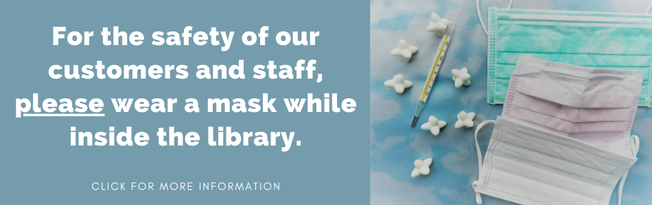 The WPL is asking all customers to wear a mask while inside the library